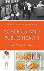 Schools and Public Health: Past, Present, Future (Critical Education Policy and Politics) by Michael Gard (2016-03-01)