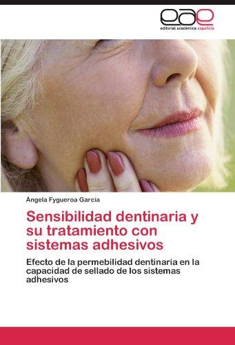 Sensibilidad dentinaria y su tratamiento con sistemas adhesivos por Fygueroa García Ángela