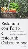 Scarica Libro Ristoranti con l orto e ristoranti a chilometro zero Guida a 415 ristoranti italiani buoni genuini e vicini (PDF,EPUB,MOBI) Online Italiano Gratis