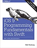 iOS 9 Programming Fundamentals with Swift: Swift, Xcode, and Cocoa Basics