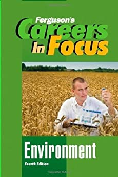 Ferguson Publishing - Environment, Fourth Edition (Ferguson's Careers in Focus)