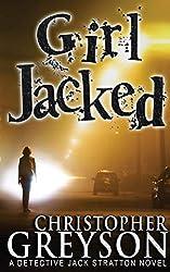 Girl Jacked: Volume 1 (A Jack Stratton Mystery)