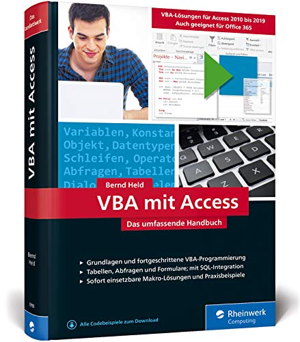 VBA mit Access: Das umfassende Handbuch mit VBA-Lösungen für Access 2010 bis Access 2019. Inkl. Makro-Lösungen und Praxisbeispielen