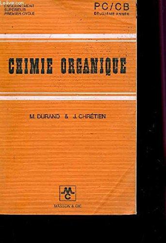 CHIMIE ORGANIQUE / PC/CB DEUXIEME ANNEE - ENSEIGNEMENT SUPERIEUR - PREMIER CYCLE.