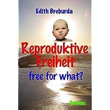 Reproduktive Freiheit: free for what? (Biotechnologie 2)