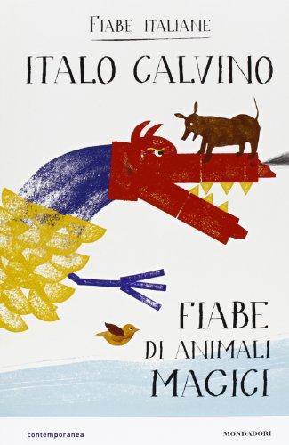Fiabe di animali magici. Fiabe italiane. Ediz. illustrata