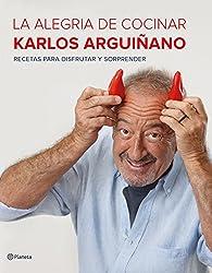La alegría de cocinar par Karlos Arguiñano