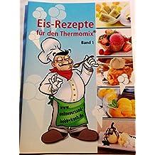 NEU EIS REZEPTE jedes Rezept mit Bild Band 1 für Thermomix Broschüre