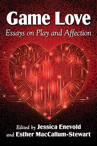 Game Love: Essays on Play and Affection by Jessica Enevold, Esther MacCallum-Stewart (2015) Paperback