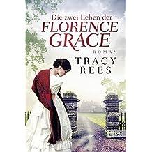 Die zwei Leben der Florence Grace: Roman (German Edition)