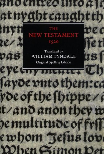 The New Testament: The Text of the Worms Edition of 1526 in Original Spelling