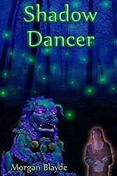 Shadow dancer: Volume 1 by Morgan Blayde (2012-03-08)