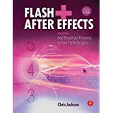 Flash + After Effects: Add Broadcast Features to Your Flash Designs by Chris Jackson (2010-08-11)