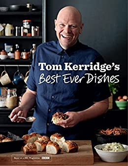 Tom kerridges best ever dishes ebook tom kerridge amazon tom kerridges best ever dishes by kerridge tom forumfinder Choice Image