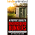 A Preppers Guide To Underground Bunkers: Choosing The Best Bunker And Preparing It For A Disaster(Urban Collapse, Prepper Survival Guide, Preppers Pantry)