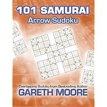 Arrow Sudoku: 101 Samurai by Gareth Moore (2012-11-27)