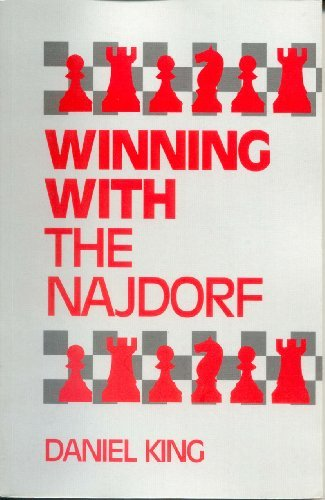 Winning with the Najdorf (A Batsford chess book) by Daniel King (1993-06-05)