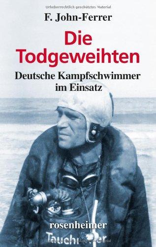 Die Todgeweihten - Deutsche Kampfschwimmer im Einsatz