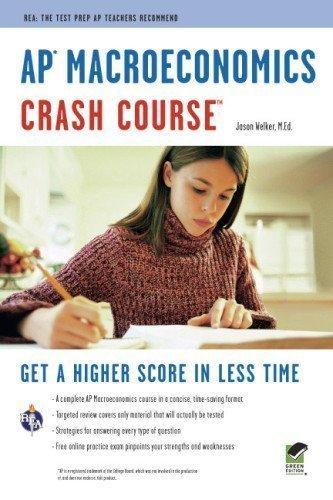 AP Macroeconomics Crash Course (Advanced Placement (AP) Crash Course) by Welker B.A. M.Ed., Jason Published by Research & Education Association 1st (first) edition (2011) Paperback