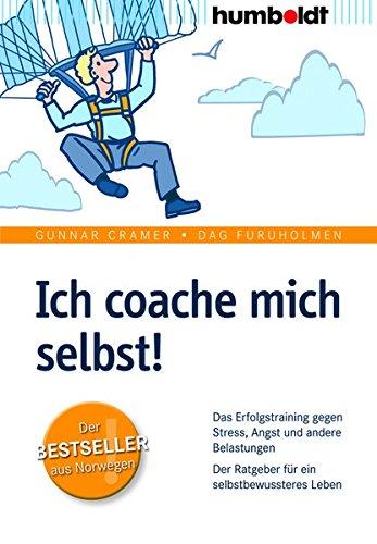 Ich coache mich selbst! (humboldt - Psychologie & Lebensgestaltung)