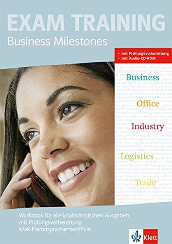 Business Milestones. Workbook für alle kaufmännischen Ausgaben: Workbook mit Prüfungsvorbereitung KMK-Fremdsprachenzertifikat mit Lösungen und ... Englisch für kaufmännische Berufe)