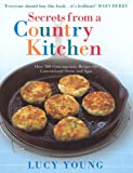 Secrets From A Country Kitchen: Over 100 Contemporary Recipes for Ovens and Agas