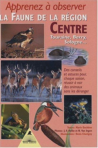 Apprenez  observer la faune dans la rgion Centre : Touraine, Berry, Sologne