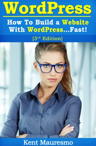 How To Build a Website With WordPress...Fast! (3rd Edition - Read2Learn Guides) (English Edition) (Kent Mauresmo)