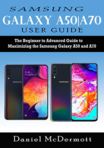Samsung Galaxy A50|A70 User Guide: The Beginner to Advanced Guide ...
