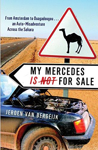 My Mercedes Is Not for Sale: From Amsterdam to Ouagadougou - An Auto-Misadventure Across the Sahara (English Edition) por Jeroen van Bergeijk
