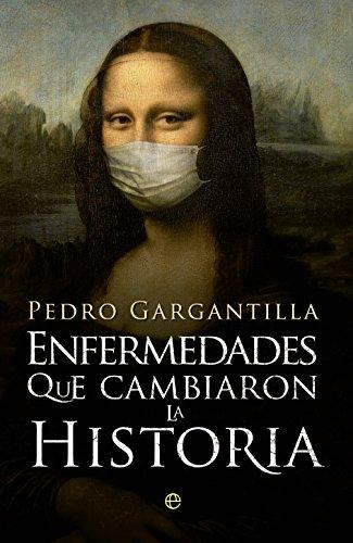 Enfermedades que cambiaron la Historia por Pedro Gargantilla
