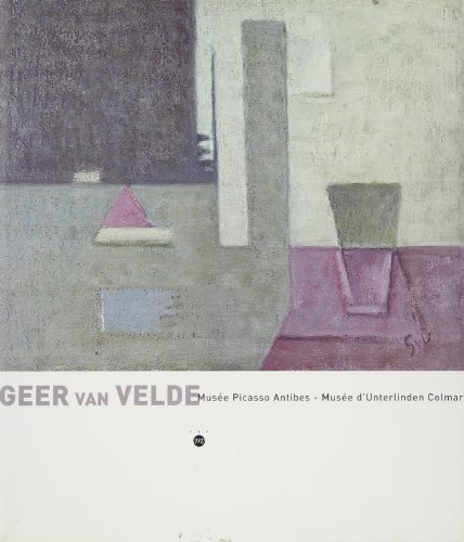 Geer van Velde : Exposition, Antibes, Musée Picasso (30 mars-4 juin) ; Colmar, Musée d'Unterlinden (15 juin-15 octobre 2000)