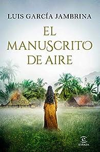 El manuscrito de aire par Luis García Jambrina