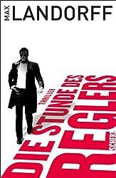 Die Stunde des Reglers: Thriller (Regler Reihe 2)