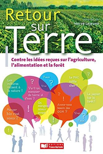 Retour sur terre combattre les ides reues sur l'agriculture