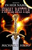 Final Battle (In Her Name, Book 6)