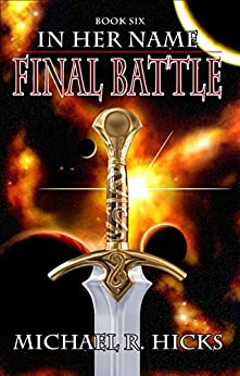 Final Battle (In Her Name, Book 6) (English Edition) par [Hicks, Michael R.]