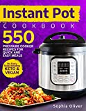 Instant Pot Cookbook: 550 Pressure Cooker Recipes For Quick And Easy Meals For