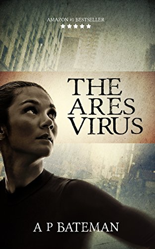 The Ares Virus (Rob Stone Book 1) by A P BATEMAN
