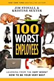 100 Worst Employees: Learning from the Very Worst, How to Be Your Very Best (English Edition)