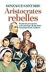 Les Aristocrates rebelles par Saint Bris