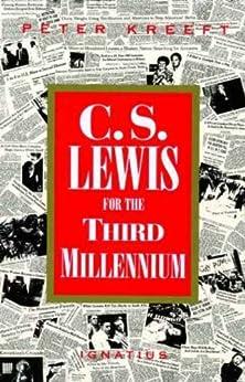 C.S. Lewis for the Third Millenium by [Kreeft, Peter]