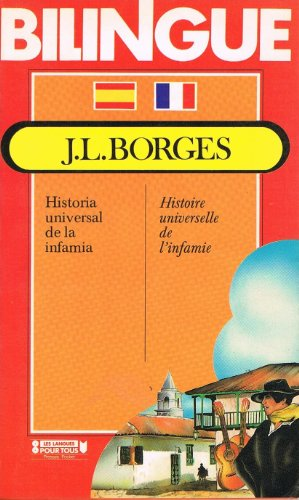 Histoire universelle de l'infamie (bilingue) par J.L. Borges
