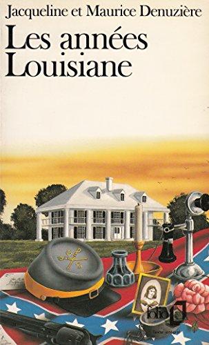 Les années Louisiane par Jacqueline et Maurice Denuzière