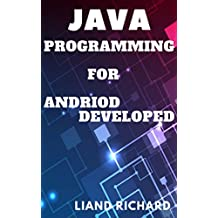 Advanced JAVA Programming Certification use for Android developers: Algorithm For Absolute Beginners guide