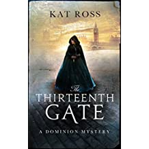 The Thirteenth Gate (Dominion Mysteries Book 2) (English Edition)