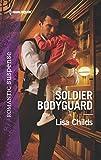 Soldier Bodyguard (Harlequin Romantic Suspense)
