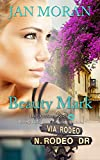 Front cover for the book Beauty Mark (A Love, California Series Novel, Book 2) by Jan Moran
