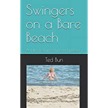 Swingers on a Bare Beach: A tale of shared lust and passion.