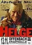Helge Schneider - Akopalueze Nau 2007 - Konzertplakat, Konzertposter